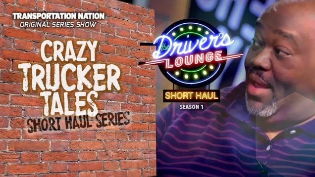 The Drivere's Lounge Short Haul – Crazy Trucker Tales