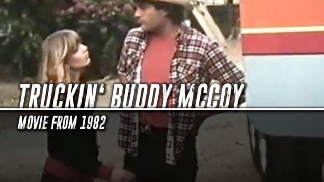 Trucking Movies – Truckin Buddy McCoy