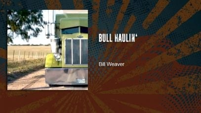 Trucking Music – Bull Haulin by Bill Weaver