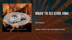 Trucking Music – Burnin the Old School Down by Bill Weaver