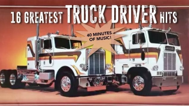 Trucking Music – 16 Greatest Truck Driving Hits