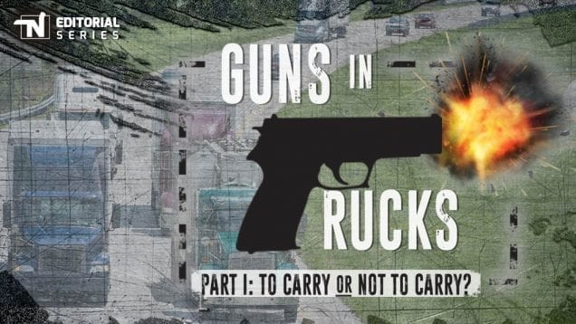 TN Editorial Series – Guns In Trucks Part I