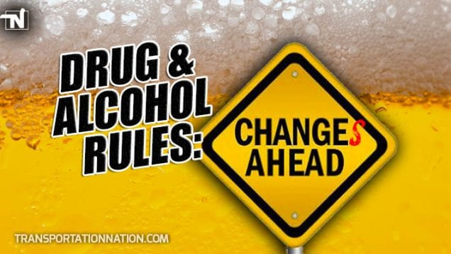 Drug and Alcohol Rules Changes Ahead