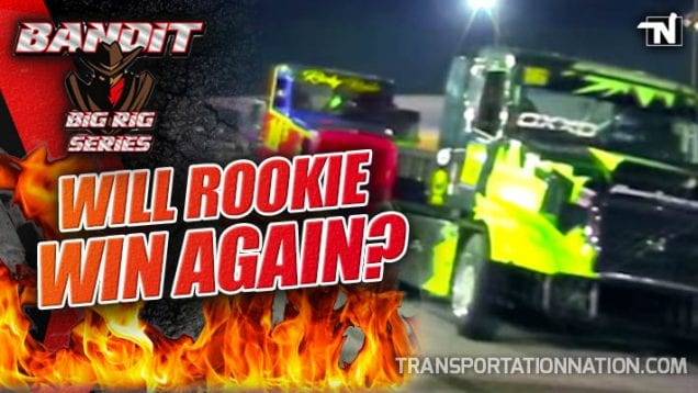 Bandit Big Rig Series – Will Rookie Win Again