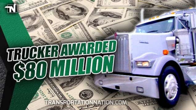 Trucker Awarded 80 Million Dollars