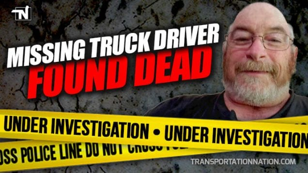Missing Truck Driver Founded Dead – Suspicious Death – Under Investigation