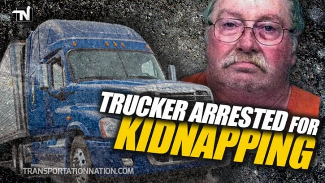 Trucker Arrested for Kidnapping