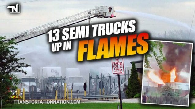 Contract Transport Services – 13 Semis Up In Flames