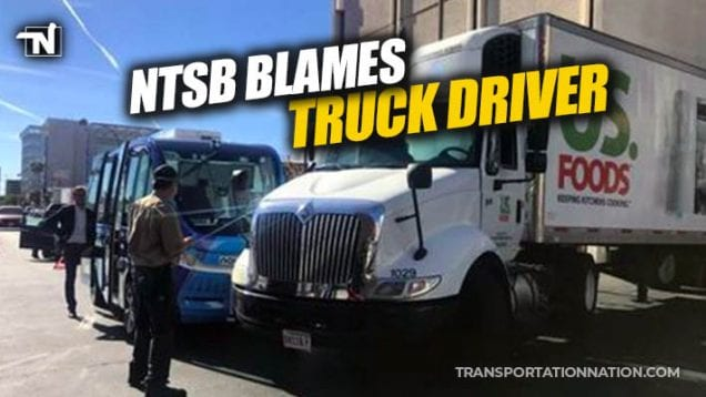 NTSB Blames Truck Driver in Crash with Autonomous Shuttle in Las Vegas