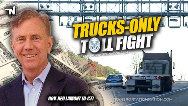 $200M Trucks Only Toll Fight – Ned Lamont