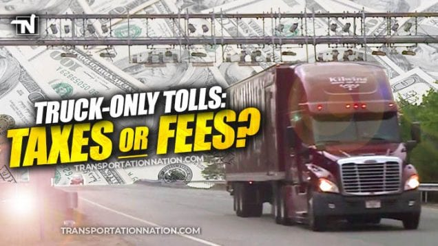 Truck Only Tolls – Taxes or Fees