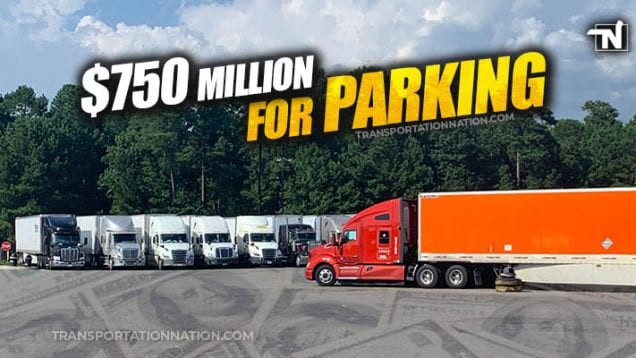 $750M for truck parking