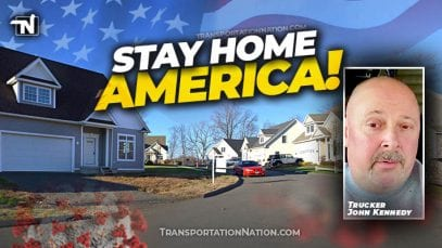 Stay Home America – Trucker John Kennedy